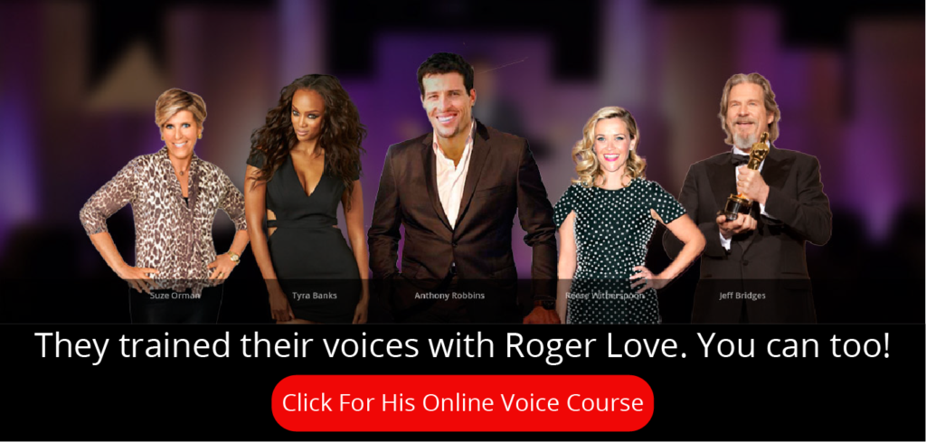 How To Deepen Your Voice: Roger Love's Celebrity Clients